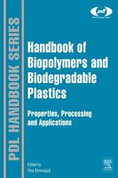 Handbook of Biopolymers and Biodegradable Plastics by Sina Ebnesajjad