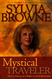 Mystical Traveler by Sylvia Browne