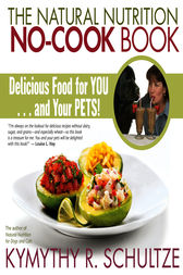 The Natural Nutrition No-Cook Book by Kymythy Schultze