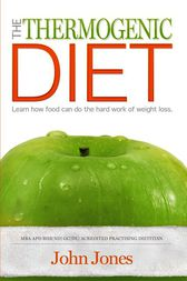 The Thermogenic Diet by John Jones
