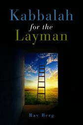 Kabbalah for the Layman by Rav Berg