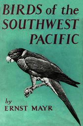 Birds of the Southwest Pacific by Ernst Mayr