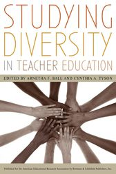 Studying Diversity in Teacher Education by Arnetha F. Ball