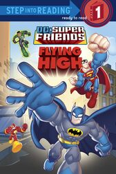 Super Friends: Flying High (DC Super Friends) by Random House; DC Comics