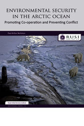 Environmental Security in the Arctic Ocean by Paul Arthur Berkman