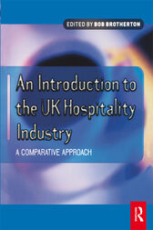 Introduction to the UK Hospitality Industry: A Comparative Approach by Bob Brotherton