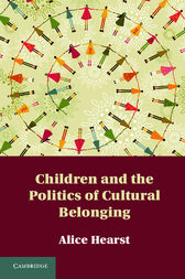 Children and the Politics of Cultural Belonging by Alice Hearst
