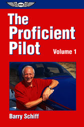 The Proficient Pilot, Volume 1 by Barry Schiff