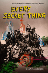 Every Secret Thing by Marie Munkara