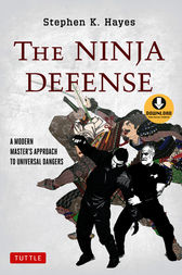 The Ninja Defense by Stephen K. Hayes