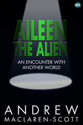 Aileen the Alien by Andrew MacLaren-Scott