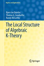 The Local Structure of Algebraic K-Theory by Bjørn Ian Dundas