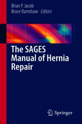 The SAGES Manual of Hernia Repair by Brian P. Jacob