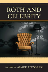 Roth and Celebrity by Aimee L. Pozorski