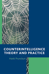 Counterintelligence Theory and Practice by Hank Prunckun