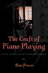 The Craft of Piano Playing by Alan Fraser