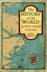 History of the World in Bite-Sized Chunks by Emma Marriott