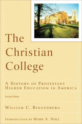 The Christian College (RenewedMinds) by William C. Ringenberg