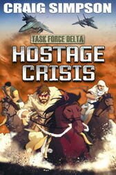 EDGE: Task Force Delta: Hostage Crisis by Craig Simpson