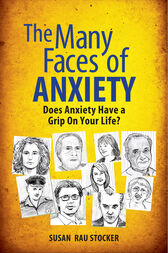 The Many Faces of Anxiety by Susan Rau Stocker