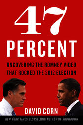 47 Percent by David Corn