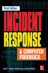 Incident Response & Computer Forensics, Third Edition by Jason Luttgens