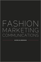 Fashion Marketing Communications by Gaynor Lea-Greenwood