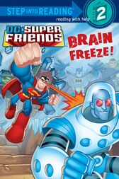 Brain Freeze! (DC Super Friends) by J.E. Bright