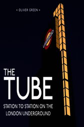 The Tube by Oliver Green