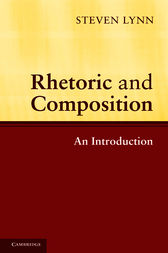 Rhetoric and Composition by Steven Lynn