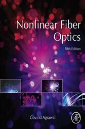 Nonlinear Fiber Optics by Govind Agrawal