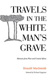 Travels in the White Man's Grave