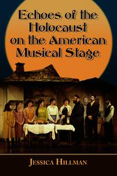 Echoes of the Holocaust on the American Musical Stage by Jessica Hillman