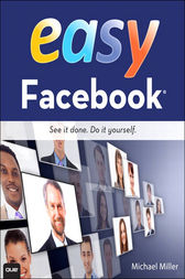 Easy Facebook by Michael Miller