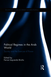 Political Regimes in the Arab World by Ferran Izquierdo Brichs
