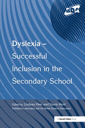 Dyslexia-Successful Inclusion in the Secondary School by Lindsay Peer