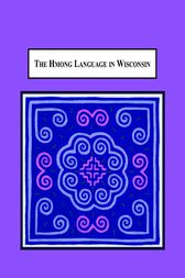 The Hmong Language in Wisconsin by Susan Meredith Burt
