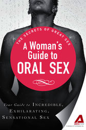A Woman's Guide to Oral Sex by Adams Media