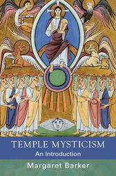Temple Mysticism by Margaret Barker