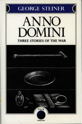 Anno Domini by George Steiner