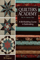 Quilter's Academy Vol. 4 - Senior Year by Harriet Hargrave