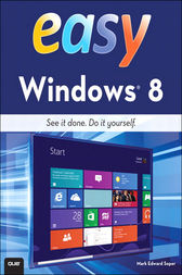Easy Windows 8 by Mark Edward Soper
