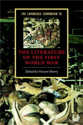 The Cambridge Companion to the Literature of the First World War by Vincent Sherry