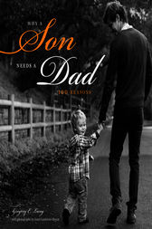 Why a Son Needs a Dad by Gregory Lang