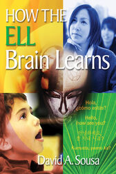 How the ELL Brain Learns by David A. (Anthony) Sousa