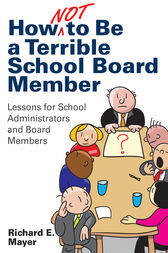 How Not to Be a Terrible School Board Member by Richard E. Mayer
