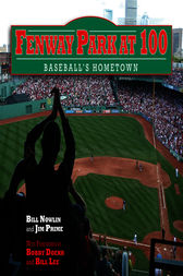 Fenway Park at 100 by Bill Nowlin