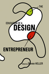 The Education of a Design Entrepreneur by Steven Heller