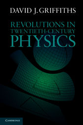 Revolutions in Twentieth-Century Physics by David J. Griffiths