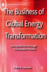 The Business of Global Energy Transformation by Mats Larsson